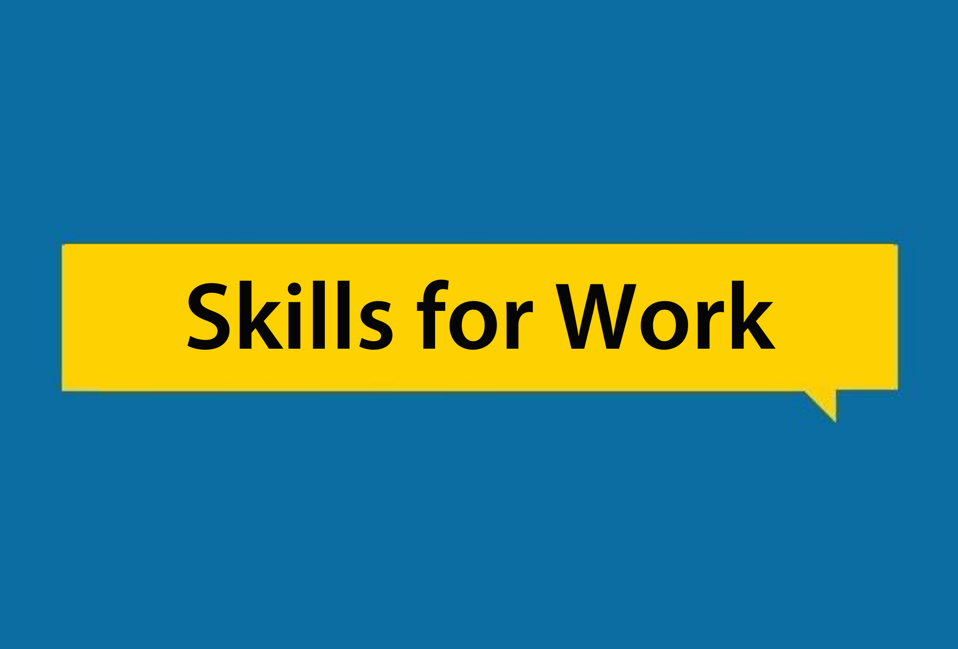 Skills for work in a yellow speech bubble, on a blue background.