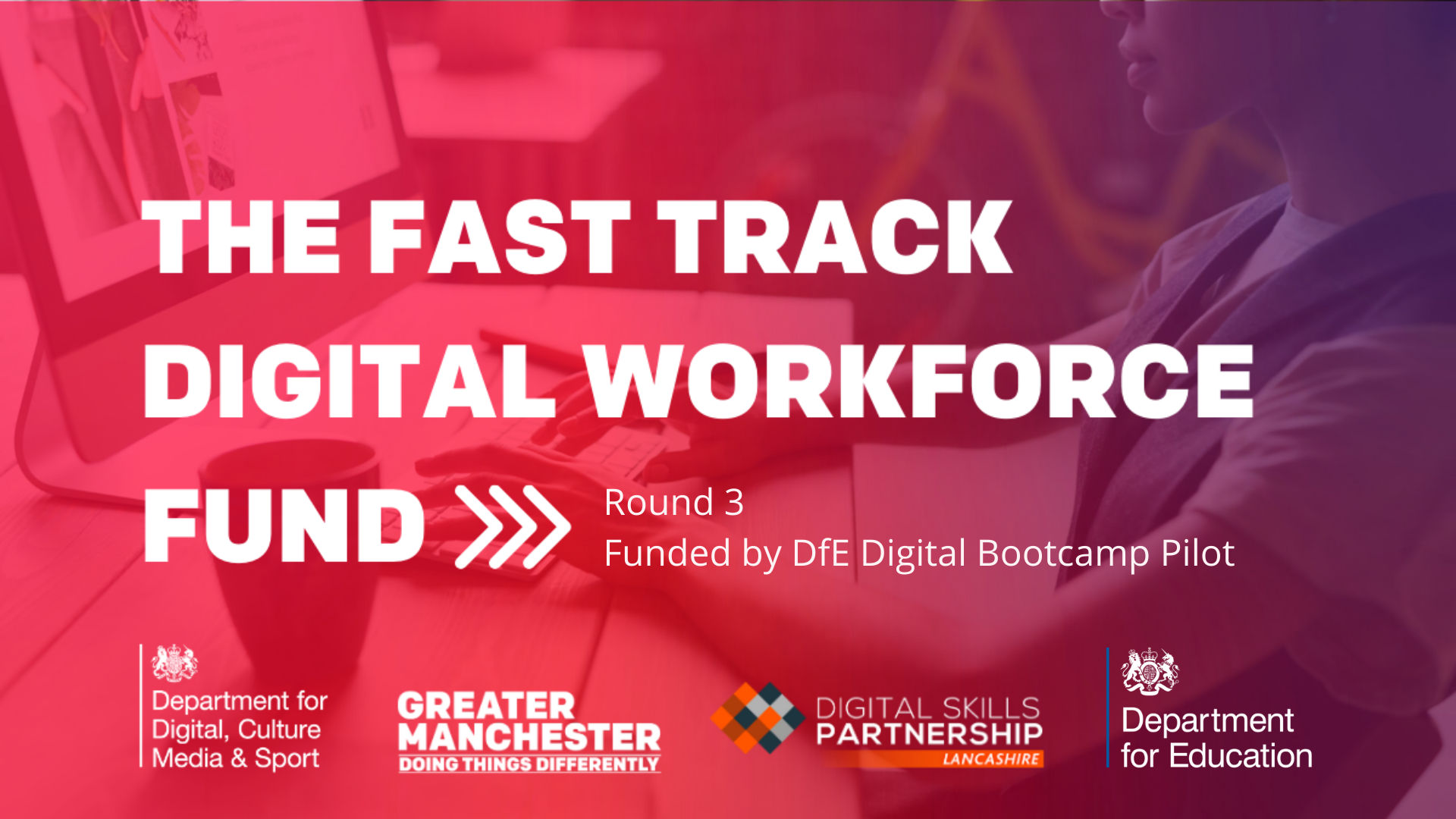 The fast track digital workforce fund. Round three. Funded by the Department for Education Digital Bootcamp Pilot.